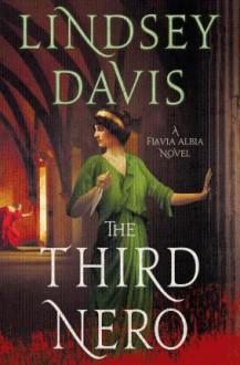 The Third Nero: A Flavia Albia Novel (Flavia Albia Series) - Lindsey Davis