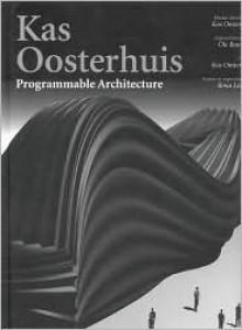 Kas Oosterhuis: Programmable Architecture - Kas Oosterhuis
