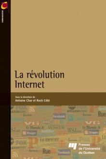 La révolution Internet - Antoine Char, Roch Côté