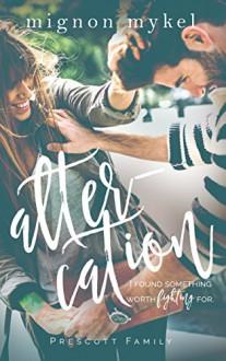 Altercation: Playmaker Duet (Prescott Family Book 4) - Mignon Mykel,Jenn Wood