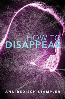 How to Disappear - Ann Redisch Stampler