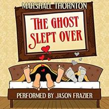 The Ghost Slept Over - Jason Frazier,Marshall Thornton