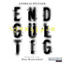 Endgültig - Nina Kunzendorf,Deutschland Random House Audio,Andreas Pflüger