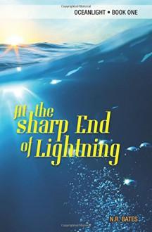 At the Sharp End of Lightning (Oceanlight) (Volume 1) - NR Bates