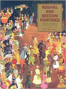 Mughal and Deccani Paintings: From the Collection of the National Museum - Daljeet