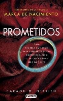 Prometidos (Marca de nacimiento, #3) - Caragh M. O'Brien
