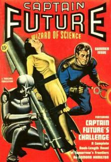 Captain Future's Challenge: Captain Future Magazine, Summer 1940 - Edmond Hamilton
