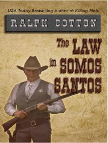 The Law in Somos Santos - Ralph Cotton