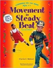 Movement in Steady Beat: Learning on the Move, Ages 3-7 - Phyllis S Weikart