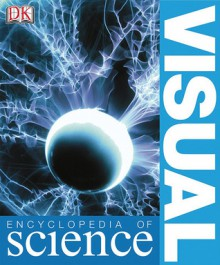 Visual Encyclopedia Of Science - David Burnie