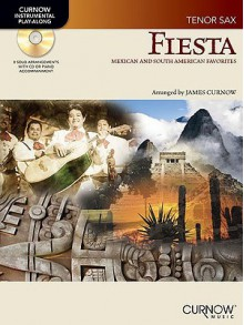 Fiesta: Mexican and South American Favorites: Tenor Sax - James Curnow