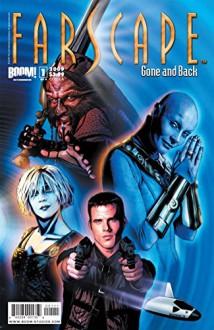Farscape Vol. 3: Gone and Back #1: Preview (Farscape: Gone and Back) - Keith DeCandido, Rockne O'Bannon, Davide Amici, Joe Corroney, Tommy Patterson