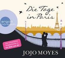 Die Tage in Paris - Jojo Moyes, Luise Helm, Karolina Fell