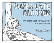 Super Late Bloomer - Julia Kaye