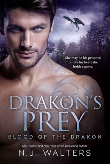 Drakon's Prey (Blood of the Drakon) - N.J. Walters