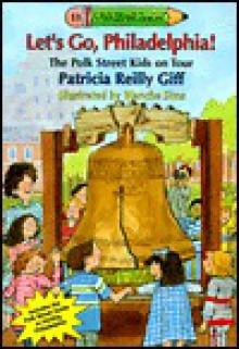 Let's Go Philadelphia - Patricia Reilly Giff