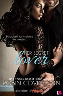 Her Secret Lover (What Happens in Vegas) - Robin Covington