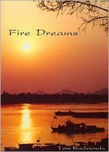 Fire Dreams - Tom Radzienda