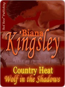 Country Heat [Wolf In the Shadows] - Biana Kingsley