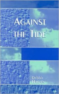 Against The Tide - Debbie Hagan