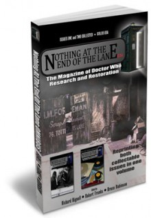 Nothing At the End of the Lane: The Magazine of Doctor Who Research and Restoration - Richard Bignell, Robert Franks, Bruce Robinson, Andrew Pixley, Richard Molesworth, Roger Anderson, Stephen James Walker, David J. Howe, David P. May, Tobias Rogers, Derek Handley