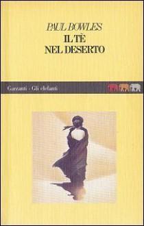 Il tè nel deserto - Paul Bowles, Hilia Brinis