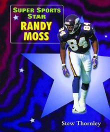 Super Sports Star Randy Moss - Stew Thornley