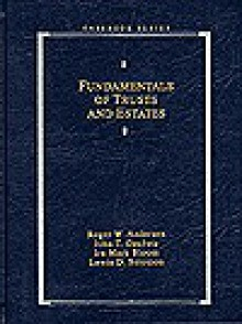Fundamentals of Trusts and Estates 1996 - Roger W. Andersen