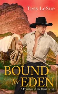 Bound for Eden - Tess LeSue