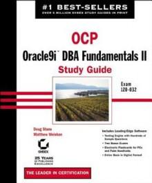 Ocp: Oracle9i DBA Fundamentals II Study Guide: Exam 1z0-032 - Matthew Weishan, Doug Stuns