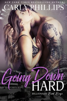 Going Down Hard - Carly Phillips