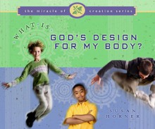 What Is God's Design for My Body - Susan Horner