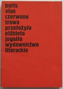 Czerwona trawa - Boris Vian
