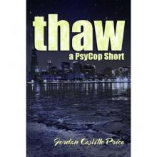 Thaw (PsyCop, #1.1) - Jordan Castillo Price