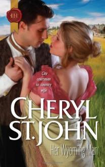Her Wyoming Man - Cheryl St.John