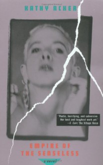 Empire of the Senseless - Kathy Acker
