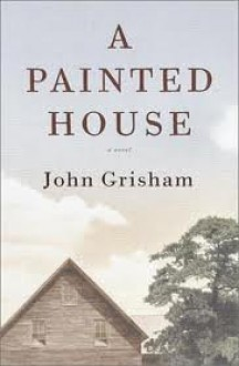 A Painted House 1st (first) edition Text Only - John Grisham