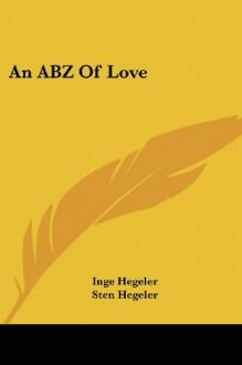 An Abz of Love - Inge Hegeler