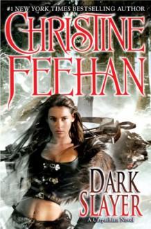 Dark Slayer - Christine Feehan