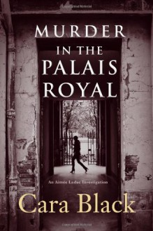 Murder in the Palais Royal - Cara Black