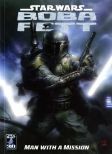 Star Wars: Boba Fett - Man with a Mission (Star Wars) - Thomas Andrews; John Ostrander; Cam Kennedy