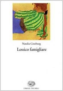 Lessico famigliare - Natalia Ginzburg, Cesare Garboli