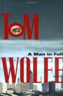 A Man in Full: A Novel - Tom Wolfe