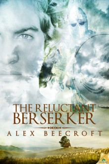 The Reluctant Berserker - Alex Beecroft