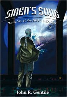 Siren's Song: Book III of the Sofar Trilogy - John R. Gentile