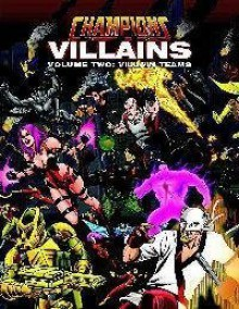 Champions Villains Volume 2: Villain Teams - Steven S. Long