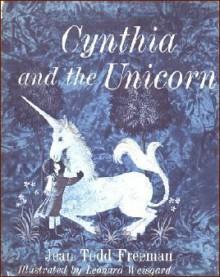 Cynthia and the Unicorn - Jean Todd Freeman, Leonard Weisgard