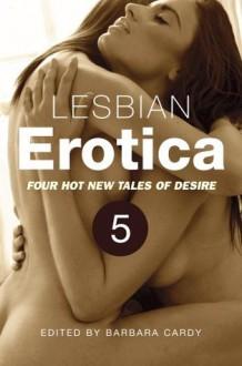 Lesbian Erotica, Volume 5: Sub Dom / Casual Sex / Cuckold / Mild Bondage (a Mammoth Erotica Short) - Barbara Cardy