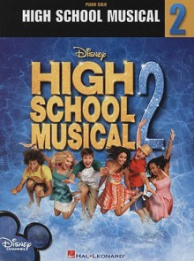 High School Musical 2: Piano Solo - Hal Leonard Publishing Company