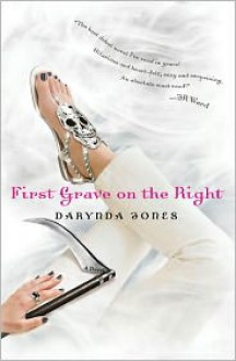 First Grave on the Right (Charley Davidson Series #1) - Darynda Jones